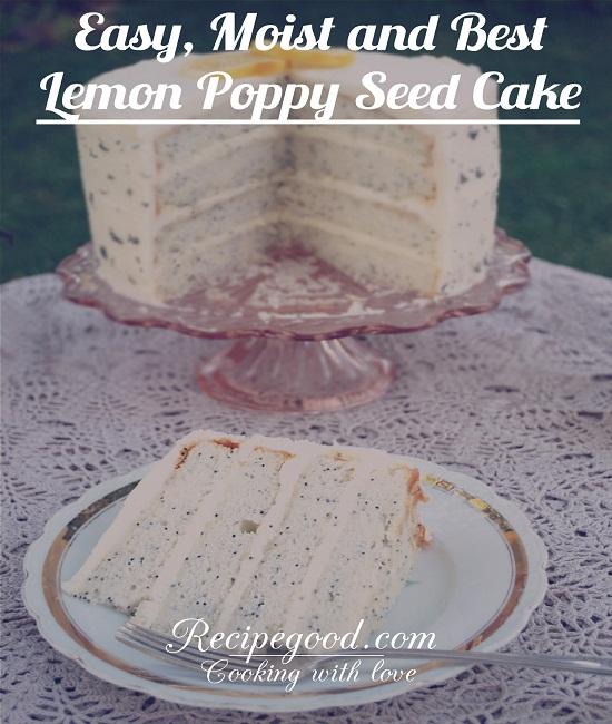 Best Moist Lemon Poppy Seed Cake Recipe